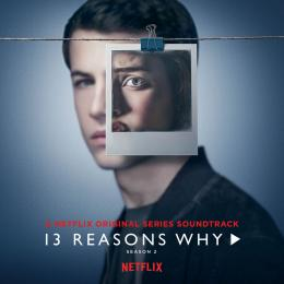 13 Reasons Why: Season 2 (Music from the Original TV Series)