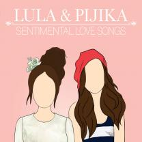 Lula & Pijika Sentimental Love Songs