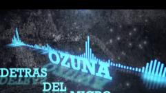 Ozuna - Detras del Mic (Lyric Video)