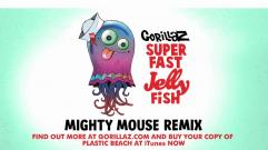 Gorillaz - Superfast Jellyfish  (feat. Gruff Rhys and De La Soul) (Mighty Mouse Remix)
