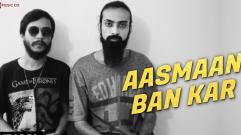 Aasmaan Ban Kar - Lyrical Video   Souvik Ganguly   Kabir & Athar