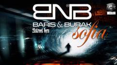 Baris & Burak - Sofia [21Street Vers.]