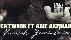 Catwork Remix Engineers Ft.Arif AKPINAR - Vuracak Yeminlerim