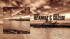 Mehmet Uzamaz & Caglar Gözebe - Breathe