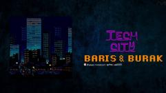 Baris & Burak - Tech City