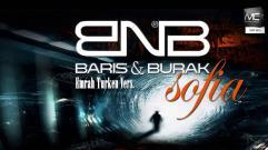 Baris & Burak - Sofia [Emrah Turken Vers.]