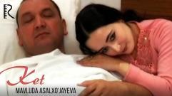 Mavluda Asalxo'jayeva - Ket   Мавлуда Асалхужаева - Кет
