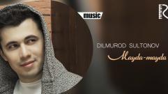 Dilmurod Sultonov - Mayda-mayda | Дилмурод Султонов - Майда-майда