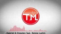 Gabriel & Dresden feat. Betsie Larkin - Play It Back (Maor Levi Remix)