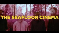 The Seafloor Cinema - The First Step Towards Giving Up