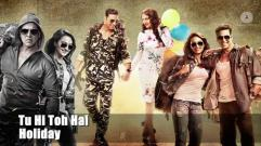 Holiday - Tu Hi Toh Hai - Full Audio Song | Akshay Kumar & Sonakshi Sinha | Pritam | Benny Dayal
