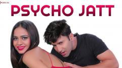 Manann Dania & Jitendra Vishwakarma - Psycho Jatt