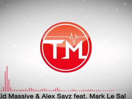 Kid Massive & Alex Sayz Ft Mark Le Sal Music Photo