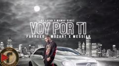 DJ Luian & Mambo Kingz - Voy Por Ti (feat. Farruko, Messiah & Mozart La Para) (Video Lyrics)