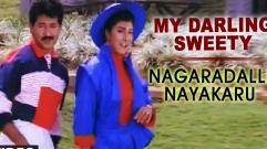 My Darling Sweety Video Song | Nagaradalli Nayakaru | Sunil, Malasri | Kannada Old Songs