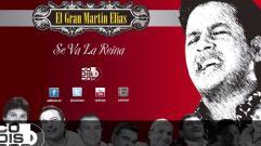 El Gran Martín Elías - Se Va La Reina (Audio)