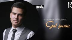 Umarbek Davletov - Gal jonim | Умарбек Давлетов - Гал жоним