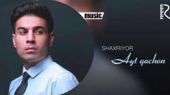 Shaxriyor - Ayt qachon | Шахриёр - Айт качон