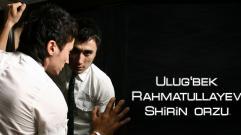 Ulug'bek Rahmatullayev - Shirin orzu | Улугбек Рахматуллаев - Ширин орзу