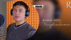 Bahrom Mirzo - Hayolimdasan | Бахром Мирзо - Хаёлимдасан