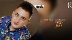 Imomiddin Ahmedov - Tun | Имомиддин Ахмедов - Тун