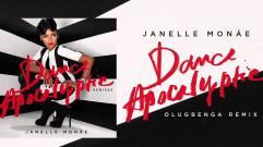 Janelle Monáe - Dance Apocalyptic [Olugbenga Remix]