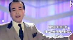 Ozodbek Nazarbekov - Layli | Озодбек Назарбеков - Лайли