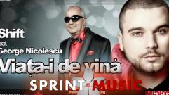 Shift - Viata-i De Vina (feat. George Nicolescu)
