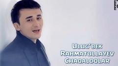 Ulug'bek Rahmatullayev - Chaqaloqlar | Улугбек Рахматуллаев - Чакалоклар