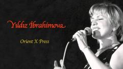 Yıldız İbrahimova - Orient X Press