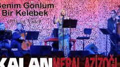Meral Azizoğlu - Benim Gönlüm Bir Kelebek