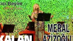 Meral Azizoğlu - Cici Beyim