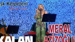 Meral Azizoğlu - Aşk Kerpeteni