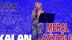 Meral Azizoğlu - Yıllar