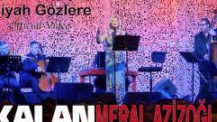Meral Azizoğlu - Siyah Gözlere