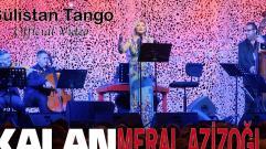 Meral Azizoğlu - Gülistan Tango