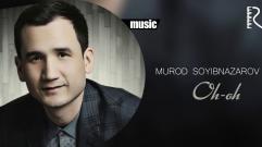 Murod Soyibnazarov - Oh-oh | Мурод Сойибназаров - Ох-ох