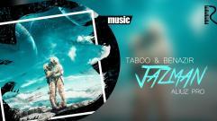 Taboo & Benazir - Jazman (Aliuz Pro) | Табоо & Беназир - Жазман
