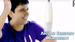 Anvar Sobirov - Muhabbat | Анвар Собиров - Мухаббат