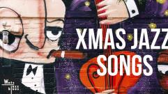 Xmas Jazz Songs - A Jazzy Christmas Atmosphere