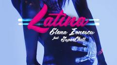 Elena Ionescu - Latina (feat. SuperChill)