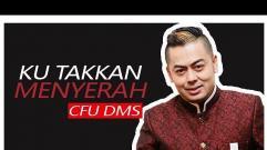 CFU DMS - Ku Takkan Menyerah