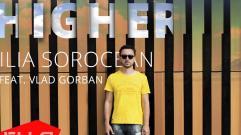 Ilia Sorocean - Higher (feat. Vlad Gorban)