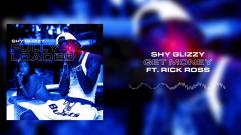 Shy Glizzy - Get Money (ft. Rick Ross)