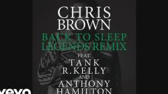 Chris Brown - Back To Sleep (Legends Remix) (Audio) ft. Tank, R. Kelly, Anthony Hamilton