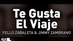 Fello Zabaleta, Jimmy Zambrano y Rey Three Latino - Te Gusta El Viaje (Audio)