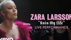 Zara Larsson - Ruin My Life (Performance | Vevo)