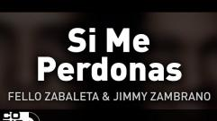 Fello Zabaleta y Jimmy Zambrano - Si Me Perdonas (Audio)