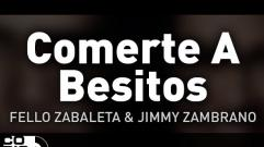 Fello Zabaleta y Jimmy Zambrano - Comerte a Besitos (Audio)