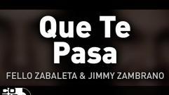 Fello Zabaleta y Jimmy Zambrano - Que Te Pasa (Audio)